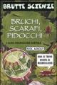 """Bruchi, scarafi, pidocchi"""